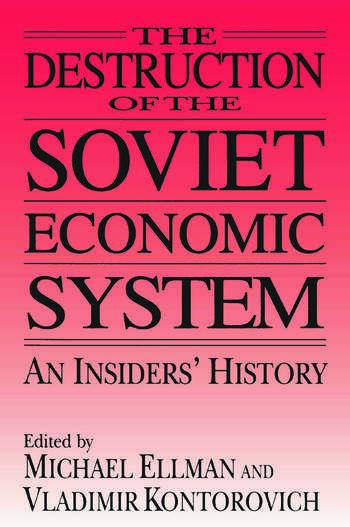 The Destruction of the Soviet Economic System: An Insider's History An Insider's History book cover