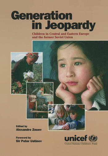 Generation in Jeopardy: Children at Risk in Eastern Europe and the Former Soviet Union Children at Risk in Eastern Europe and the Former Soviet Union book cover