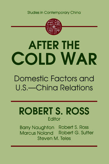 After the Cold War: Domestic Factors and U.S.-China Relations Domestic Factors and U.S.-China Relations book cover