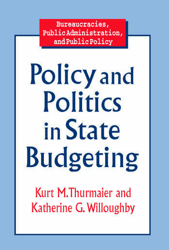 Policy and Politics in State Budgeting book cover