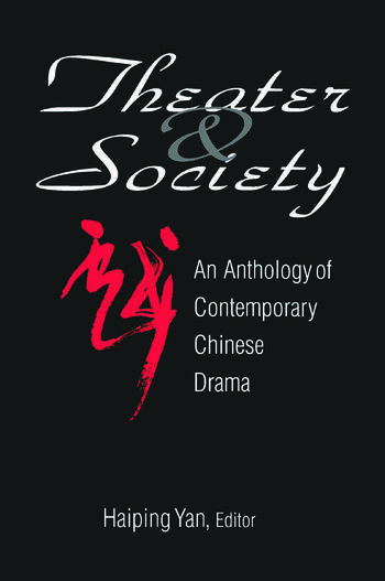 Theatre and Society: Anthology of Contemporary Chinese Drama Anthology of Contemporary Chinese Drama book cover