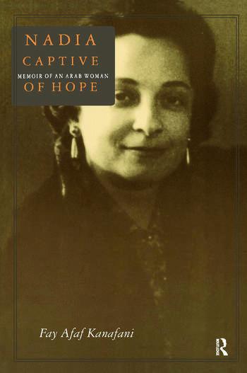 Nadia, Captive of Hope: Memoir of an Arab Woman Memoir of an Arab Woman book cover