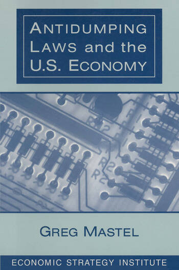 Antidumping Laws and the U.S. Economy book cover