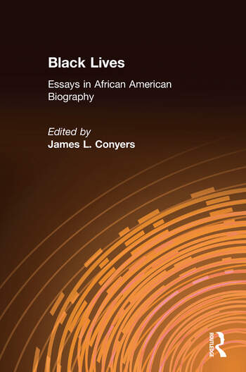 Black Lives: Essays in African American Biography Essays in African American Biography book cover