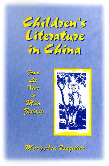 Children's Literature in China: From Lu Xun to Mao Zedong From Lu Xun to Mao Zedong book cover