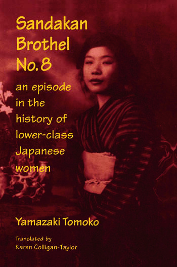 Sandakan Brothel No.8: Journey into the History of Lower-class Japanese Women Journey into the History of Lower-class Japanese Women book cover