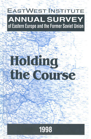 Annual Survey of Eastern Europe and the Former Soviet Union: 1998 Holding the Course book cover