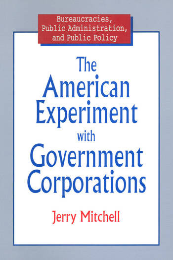 The American Experiment with Government Corporations book cover