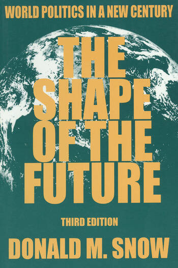 The Shape of the Future World Politics in a New Century book cover