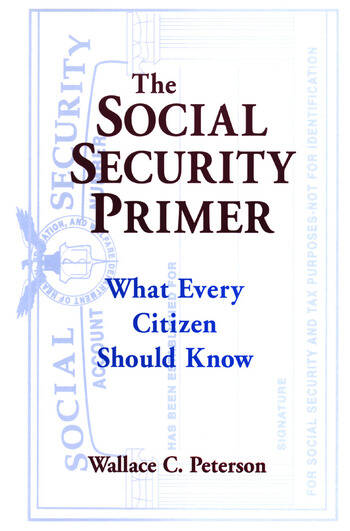 The Social Security Primer: What Every Citizen Should Know What Every Citizen Should Know book cover