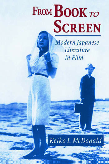 From Book to Screen: Modern Japanese Literature in Films Modern Japanese Literature in Films book cover