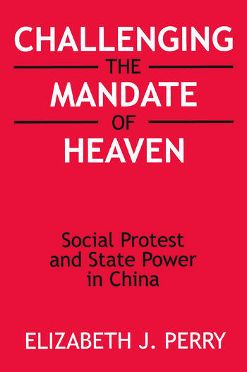Challenging the Mandate of Heaven: Social Protest and State Power in China Social Protest and State Power in China book cover