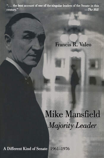 Mike Mansfield, Majority Leader A Different Kind of Senate, 1961-76 book cover
