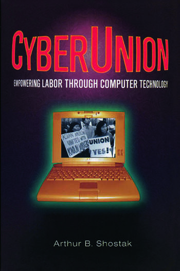 CyberUnion: Empowering Labor Through Computer Technology Empowering Labor Through Computer Technology book cover