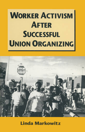 Worker Activism After Successful Union Organizing book cover