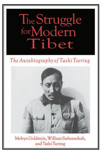 The Struggle for Modern Tibet: The Autobiography of Tashi Tsering The Autobiography of Tashi Tsering book cover