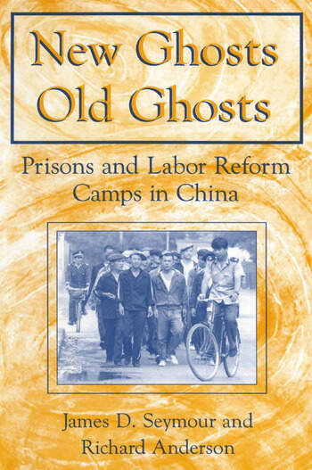 New Ghosts, Old Ghosts: Prisons and Labor Reform Camps in China Prisons and Labor Reform Camps in China book cover