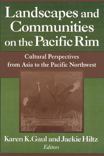 Landscapes and Communities on the Pacific Rim: From Asia to the Pacific Northwest From Asia to the Pacific Northwest book cover