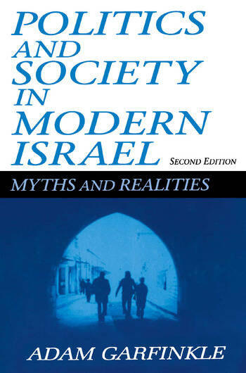 Politics and Society in Modern Israel Myths and Realities book cover