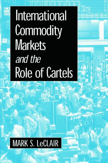 International Commodity Markets and the Role of Cartels book cover