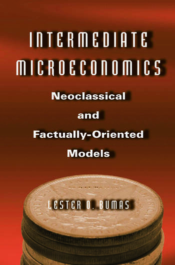 Intermediate Microeconomics: Neoclassical and Factually-oriented Models Neoclassical and Factually-oriented Models book cover