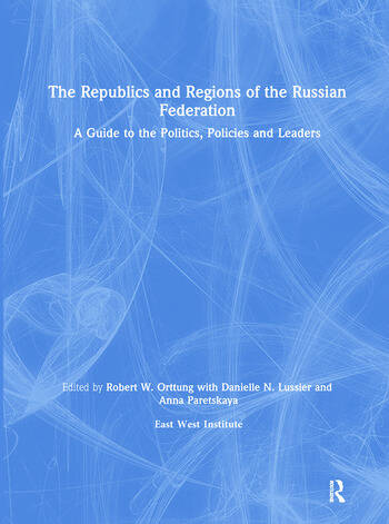 The Republics and Regions of the Russian Federation: A Guide to the Politics, Policies and Leaders A Guide to the Politics, Policies and Leaders book cover