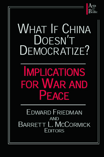 What if China Doesn't Democratize? Implications for War and Peace book cover