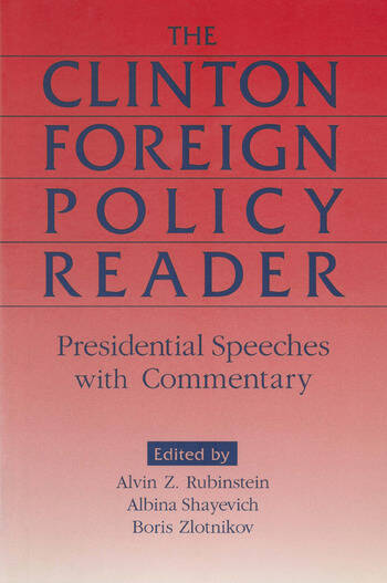 Clinton Foreign Policy Reader: Presidential Speeches with Commentary Presidential Speeches with Commentary book cover
