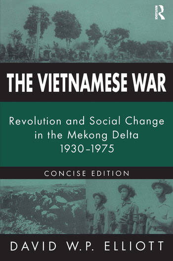 The Vietnamese War Revolution and Social Change in the Mekong Delta, 1930-1975 book cover