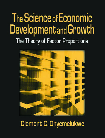 The Science of Economic Development and Growth: The Theory of Factor Proportions The Theory of Factor Proportions book cover
