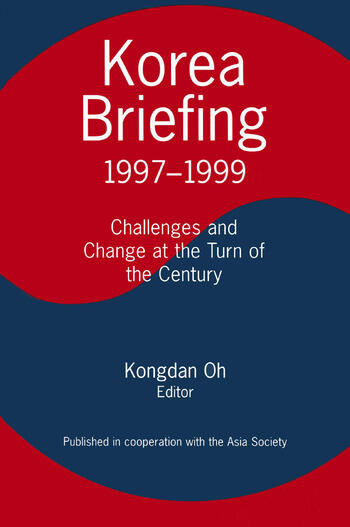 Korea Briefing 1997-1999: Challenges and Changes at the Turn of the Century book cover