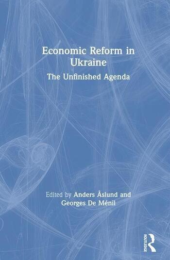Economic Reform in Ukraine: The Unfinished Agenda The Unfinished Agenda book cover
