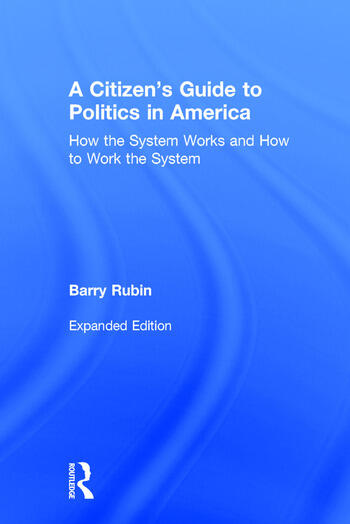 A Citizen's Guide to Politics in America How the System Works and How to Work the System book cover