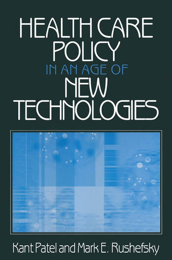 Health Care Policy in an Age of New Technologies book cover