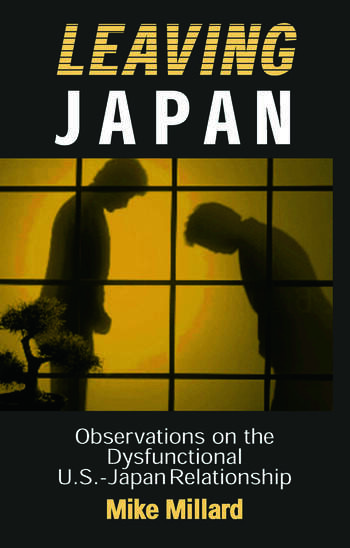 Leaving Japan: Observations on a Dysfunctional U.S.-Japan Relationship Observations on a Dysfunctional U.S.-Japan Relationship book cover