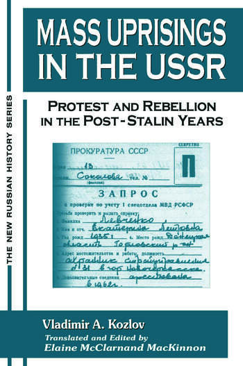 Mass Uprisings in the USSR: Protest and Rebellion in the Post-Stalin Years Protest and Rebellion in the Post-Stalin Years book cover