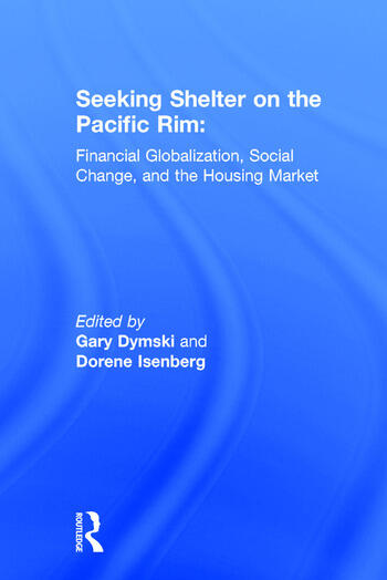 Seeking Shelter on the Pacific Rim: Financial Globalization, Social Change, and the Housing Market Financial Globalization, Social Change, and the Housing Market book cover