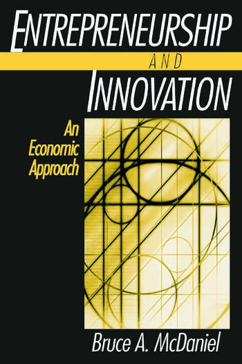 Entrepreneurship and Innovation: An Economic Approach An Economic Approach book cover