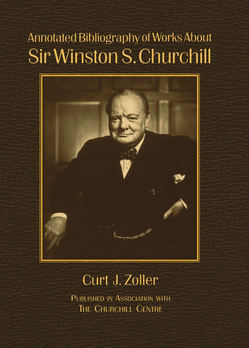Annotated Bibliography of Works About Sir Winston S. Churchill book cover