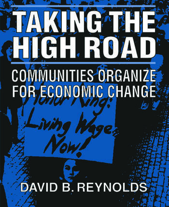Taking the High Road: Communities Organize for Economic Change Communities Organize for Economic Change book cover