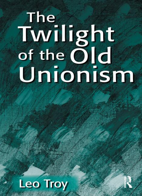 The Twilight of the Old Unionism book cover