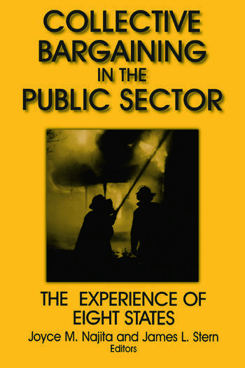 Collective Bargaining in the Public Sector: The Experience of Eight States The Experience of Eight States book cover