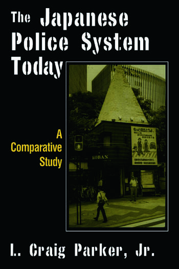 The Japanese Police System Today: A Comparative Study A Comparative Study book cover