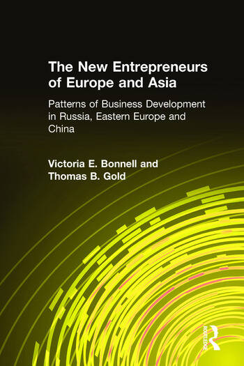 The New Entrepreneurs of Europe and Asia Patterns of Business Development in Russia, Eastern Europe and China book cover