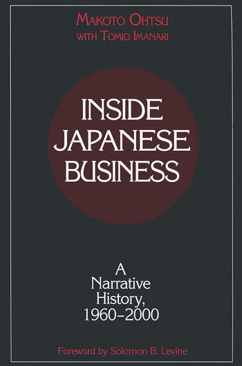 Inside Japanese Business: A Narrative History 1960-2000 A Narrative History 1960-2000 book cover