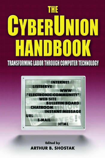 The Cyberunion Handbook: Transforming Labor Through Computer Technology Transforming Labor Through Computer Technology book cover