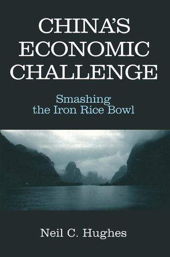 China's Economic Challenge: Smashing the Iron Rice Bowl Smashing the Iron Rice Bowl book cover