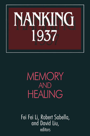 Nanking 1937: Memory and Healing Memory and Healing book cover