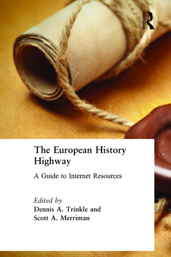 The European History Highway: A Guide to Internet Resources A Guide to Internet Resources book cover