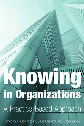 Knowing in Organizations: A Practice-Based Approach A Practice-Based Approach book cover